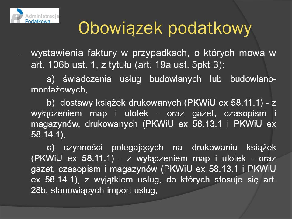 Fakturowanie – przepisy przejściowe Art.12 ustawy z dnia 7 grudnia 2012 r.: 1.
