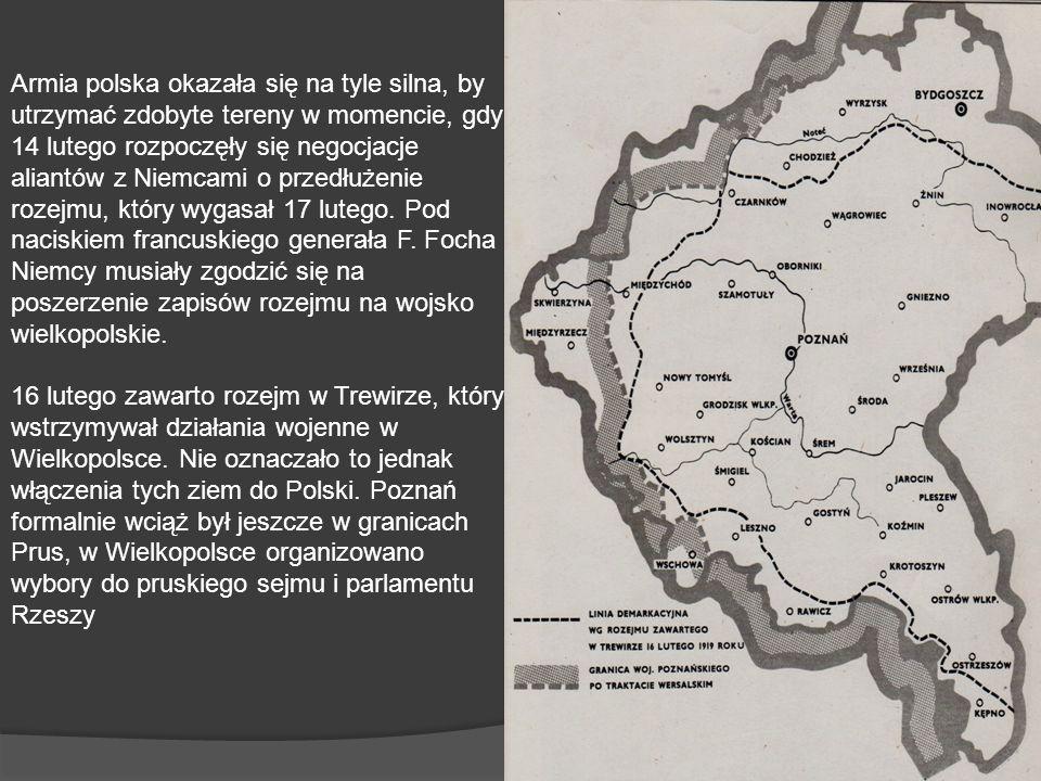 Armia polska okazała się na tyle silna, by utrzymać zdobyte tereny w momencie, gdy 14 lutego rozpoczęły się negocjacje aliantów z Niemcami o przedłuże