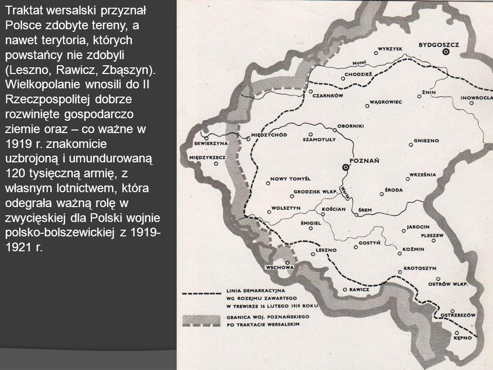 Traktat wersalski przyznał Polsce zdobyte tereny, a nawet terytoria, których powstańcy nie zdobyli (Leszno, Rawicz, Zbąszyn). Wielkopolanie wnosili do