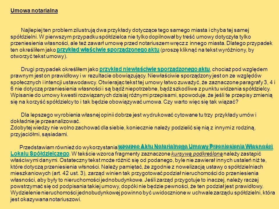 Umowa notarialna Najlepiej ten problem zilustrują dwa przykłady dotyczące tego samego miasta i chyba tej samej spółdzielni. W pierwszym przypadku spół