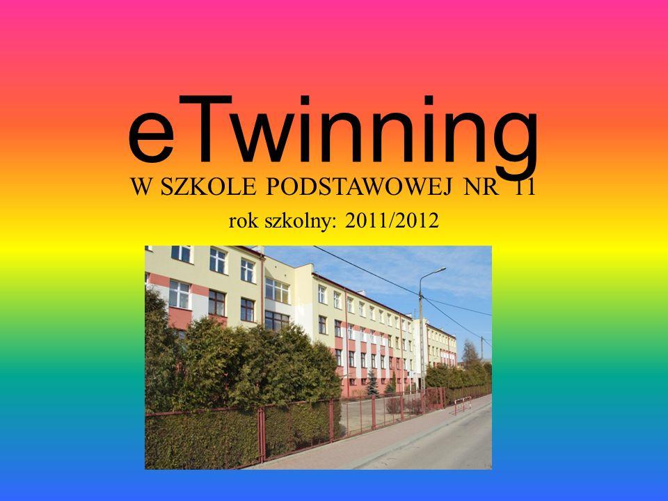 eTwinning W SZKOLE PODSTAWOWEJ NR 11 rok szkolny: 2011/2012