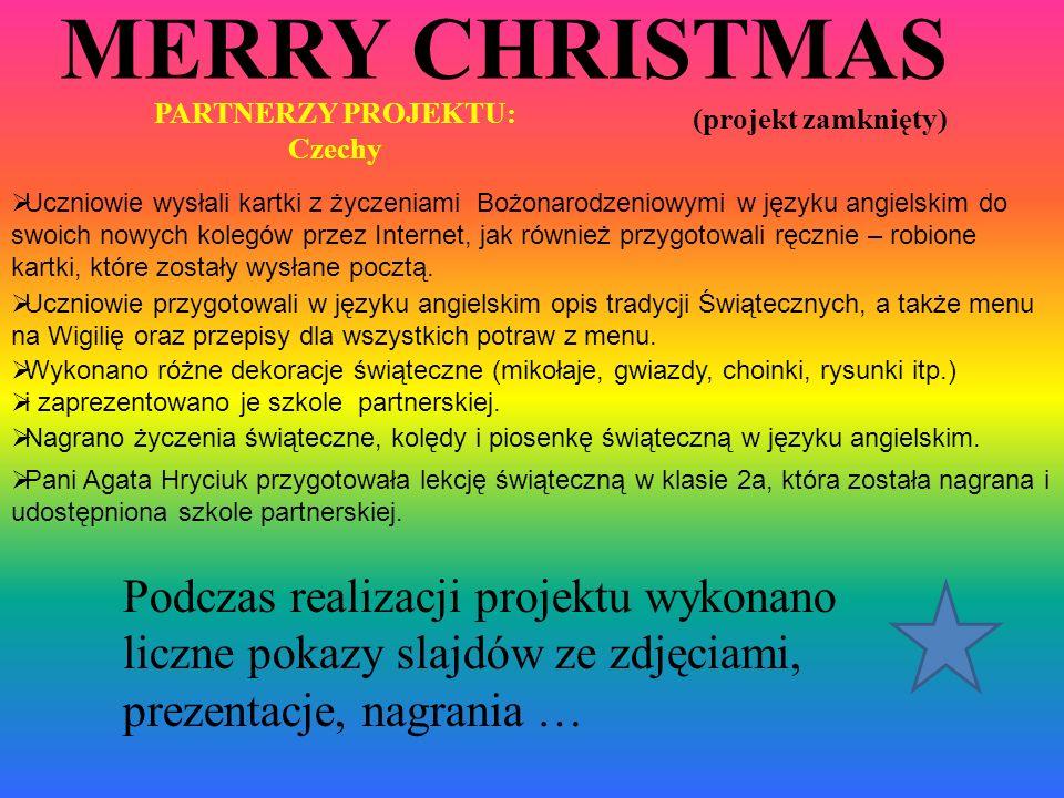 MERRY CHRISTMAS (projekt zamknięty) Uczniowie wysłali kartki z życzeniami Bożonarodzeniowymi w języku angielskim do swoich nowych kolegów przez Intern