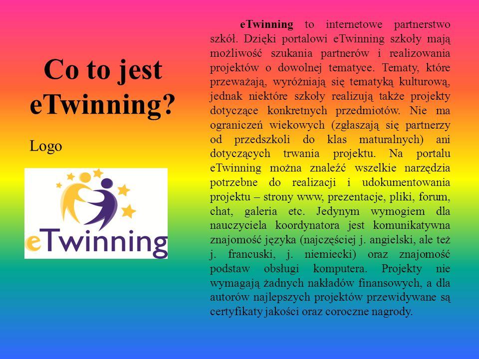 Co to jest eTwinning? eTwinning to internetowe partnerstwo szkół. Dzięki portalowi eTwinning szkoły mają możliwość szukania partnerów i realizowania p