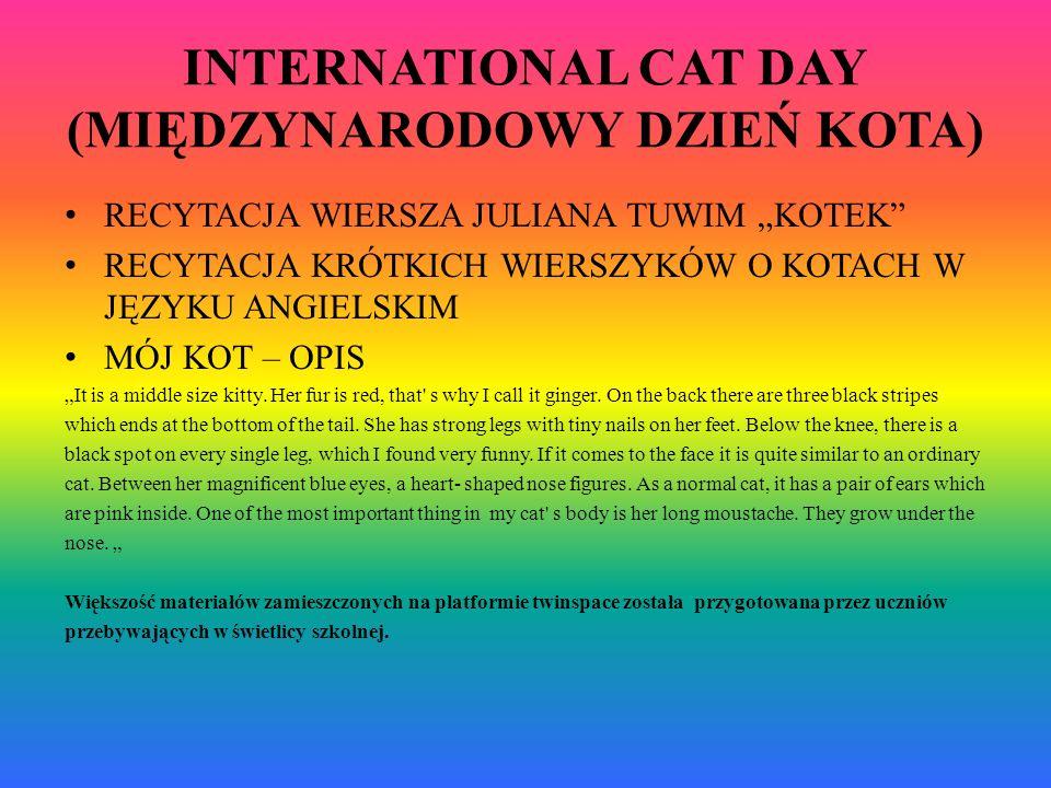 INTERNATIONAL CAT DAY (MIĘDZYNARODOWY DZIEŃ KOTA) RECYTACJA WIERSZA JULIANA TUWIM KOTEK RECYTACJA KRÓTKICH WIERSZYKÓW O KOTACH W JĘZYKU ANGIELSKIM MÓJ