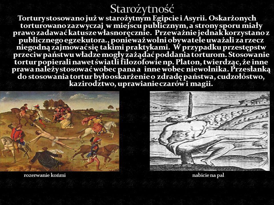 Najgorliwiej stosowano tortury w przypadku polowań na czarownice.