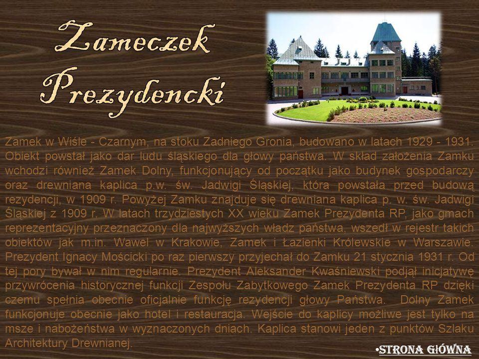 Zamek w Wiśle - Czarnym, na stoku Zadniego Gronia, budowano w latach 1929 - 1931. Obiekt powstał jako dar ludu śląskiego dla głowy państwa. W skład za