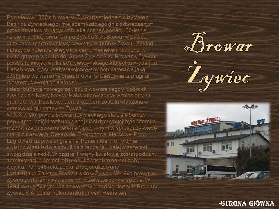 Powstały w 1856 r. browar w Żywcu jest jedną z wizytówek Beskidu Żywieckiego i miejscem każdego dnia odwiedzanym przez turystów chcących z bliska pozn