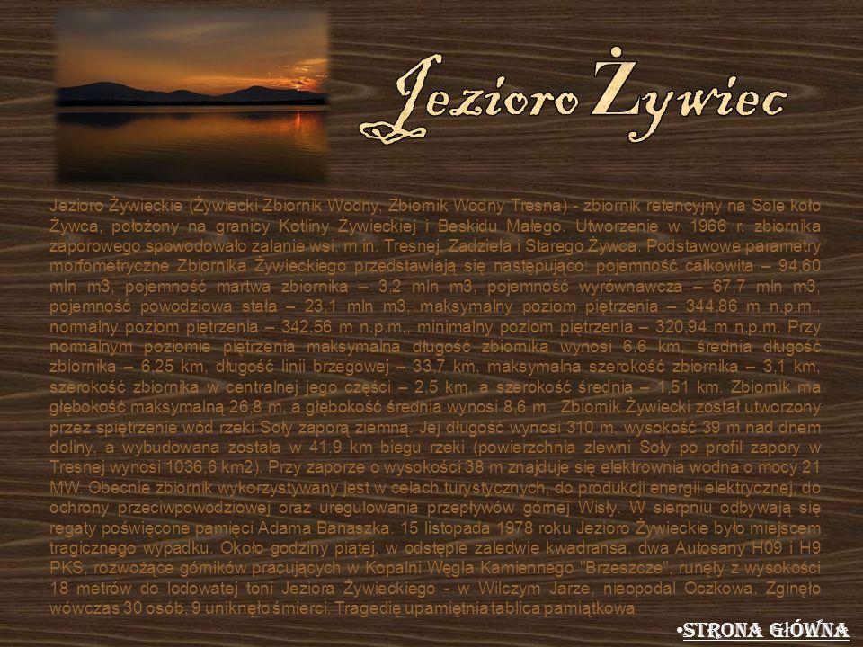 Jezioro Żywieckie (Żywiecki Zbiornik Wodny, Zbiornik Wodny Tresna) - zbiornik retencyjny na Sole koło Żywca, położony na granicy Kotliny Żywieckiej i