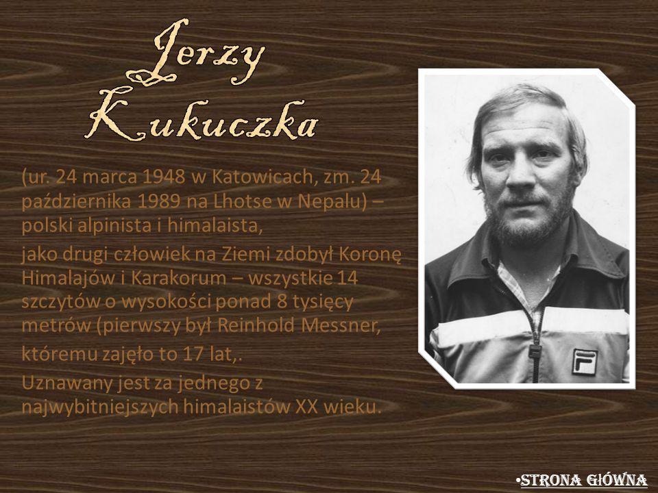 (ur. 24 marca 1948 w Katowicach, zm. 24 października 1989 na Lhotse w Nepalu) – polski alpinista i himalaista, jako drugi człowiek na Ziemi zdobył Kor