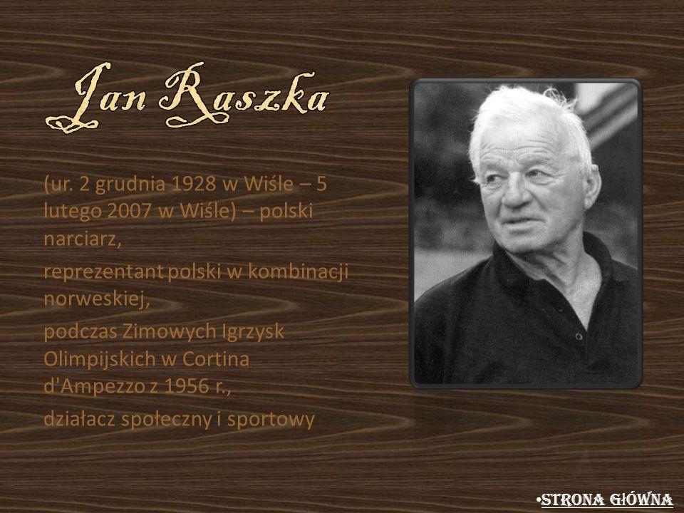 (ur. 2 grudnia 1928 w Wiśle – 5 lutego 2007 w Wiśle) – polski narciarz, reprezentant polski w kombinacji norweskiej, podczas Zimowych Igrzysk Olimpijs