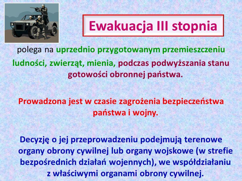Planowanie ewakuacji III stopnia i)osoby (grupy osób, zespoły, formacje itd.) odpowiedzialne za prowadzenie ewakuacji; j) zespoły zbiórki osób ewakuowanych, k) zespoły załadunku na środki transportu, l) zespoły wyładowcze, m) zespoły rozdzielcze, n) szczegółowe wykazy i sposób realizacji zadań prowadzonych w wyznaczonych punktach przez poszczególne zespoły, o) zestawienia planowanych środków transportu, wytypowanych miejsc czasowego pobytu oraz źródła i tryb pozyskiwania materiałów i środków logistycznych, p) sposób zabezpieczenia i ochrony pozostawionego mienia, q) sposób powrotu osób oraz mienia do miejsc stałego zamieszkania lub lokalizacji po ustaniu zagrożenia, r) organizacja łączności i sposób kierowania procesem ewakuacji, s) inne elementy według potrzeb.