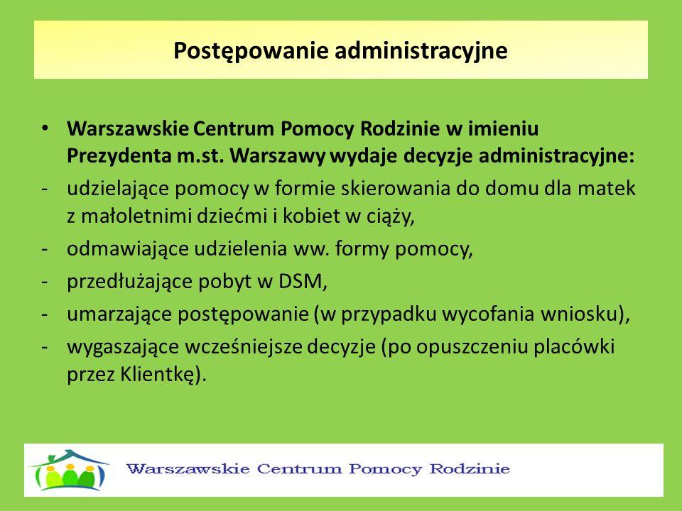 Warszawskie Centrum Pomocy Rodzinie w imieniu Prezydenta m.st. Warszawy wydaje decyzje administracyjne: -udzielające pomocy w formie skierowania do do