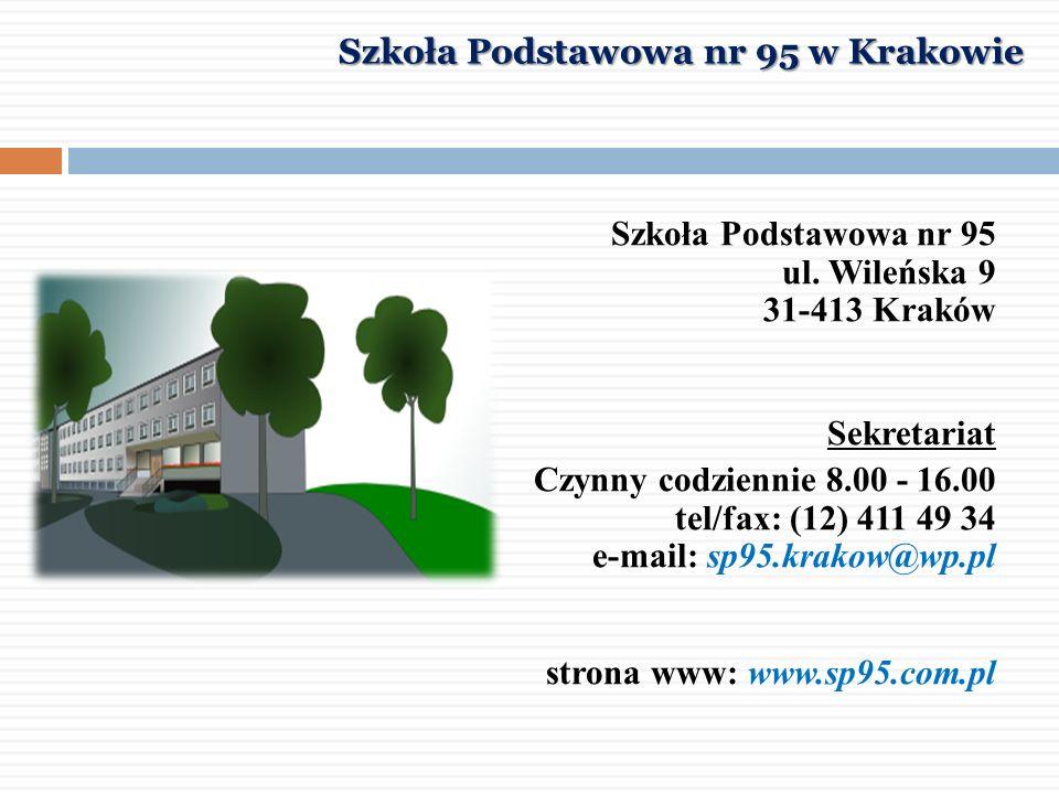 Szkoła Podstawowa nr 95 ul. Wileńska 9 31-413 Kraków Sekretariat Czynny codziennie 8.00 - 16.00 tel/fax: (12) 411 49 34 e-mail: sp95.krakow@wp.pl stro