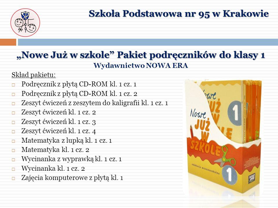 Nowe Już w szkole Pakiet podręczników do klasy 1 Wydawnictwo NOWA ERA Skład pakietu: Podręcznik z płytą CD-ROM kl. 1 cz. 1 Podręcznik z płytą CD-ROM k