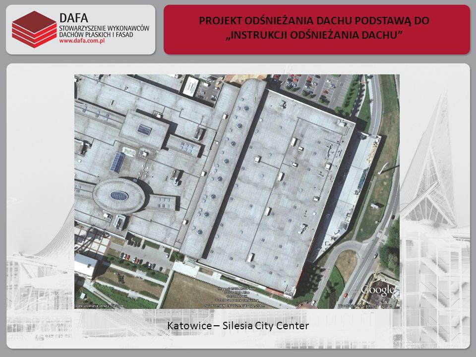 PROJEKT ODŚNIEŻANIA DACHU PODSTAWĄ DO INSTRUKCJI ODŚNIEŻANIA DACHU Katowice – Silesia City Center