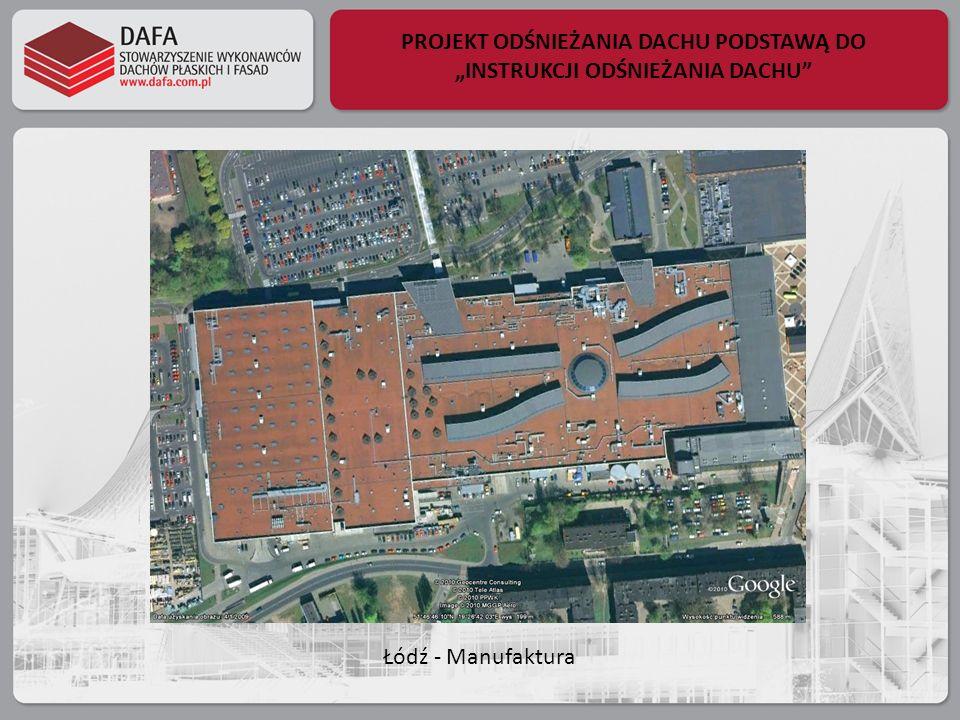 PROJEKT ODŚNIEŻANIA DACHU PODSTAWĄ DO INSTRUKCJI ODŚNIEŻANIA DACHU Łódź - Manufaktura