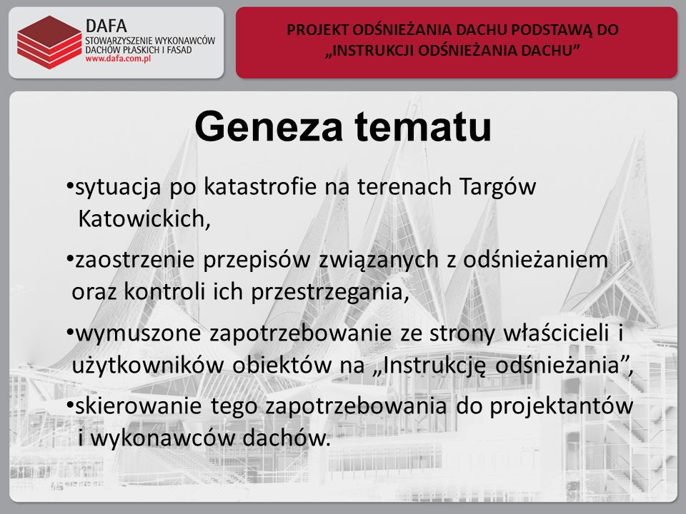 Geneza tematu sytuacja po katastrofie na terenach Targów Katowickich, zaostrzenie przepisów związanych z odśnieżaniem oraz kontroli ich przestrzegania