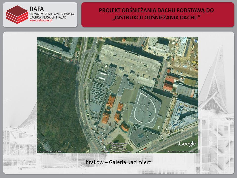 PROJEKT ODŚNIEŻANIA DACHU PODSTAWĄ DO INSTRUKCJI ODŚNIEŻANIA DACHU Kraków – Galeria Kazimierz