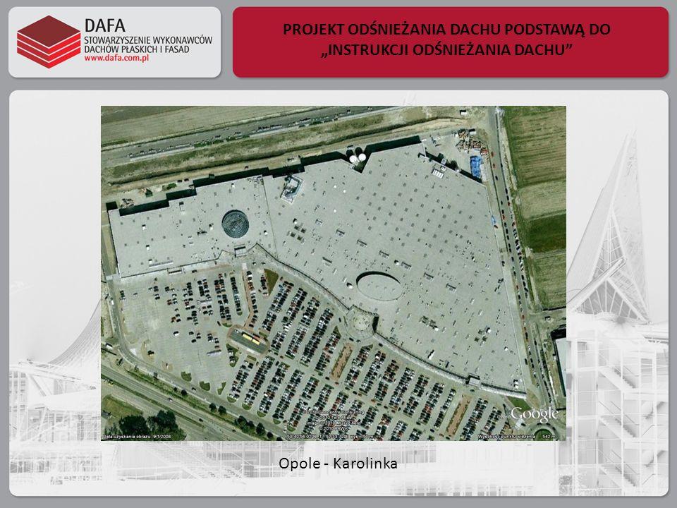 PROJEKT ODŚNIEŻANIA DACHU PODSTAWĄ DO INSTRUKCJI ODŚNIEŻANIA DACHU Opole - Karolinka