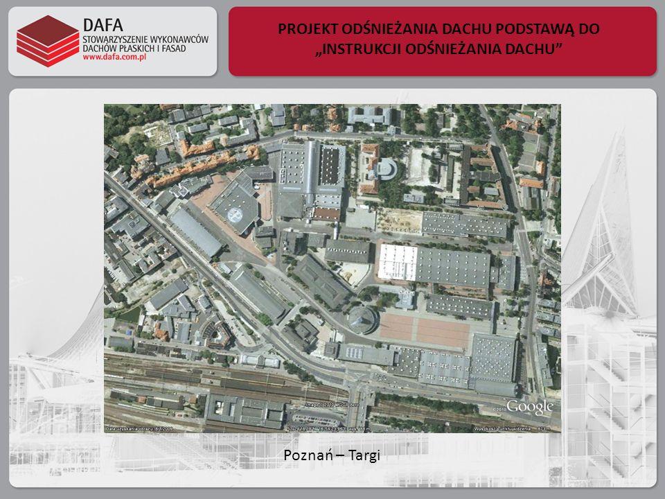 PROJEKT ODŚNIEŻANIA DACHU PODSTAWĄ DO INSTRUKCJI ODŚNIEŻANIA DACHU Poznań – Targi