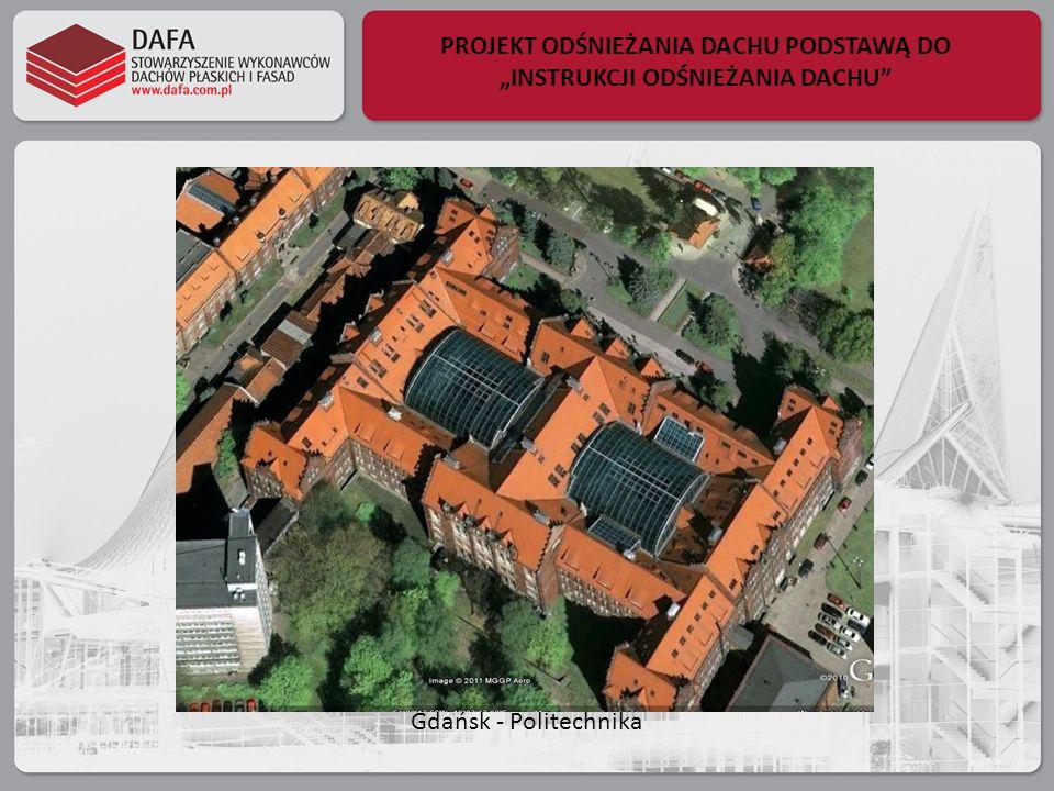 PROJEKT ODŚNIEŻANIA DACHU PODSTAWĄ DO INSTRUKCJI ODŚNIEŻANIA DACHU Gdańsk - Politechnika