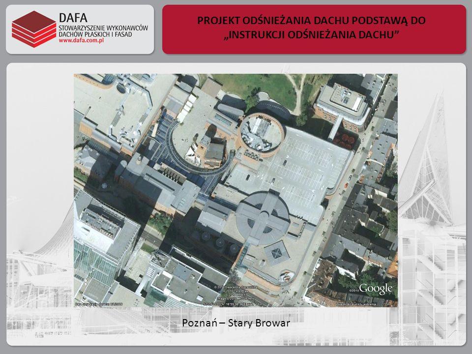 PROJEKT ODŚNIEŻANIA DACHU PODSTAWĄ DO INSTRUKCJI ODŚNIEŻANIA DACHU Poznań – Stary Browar