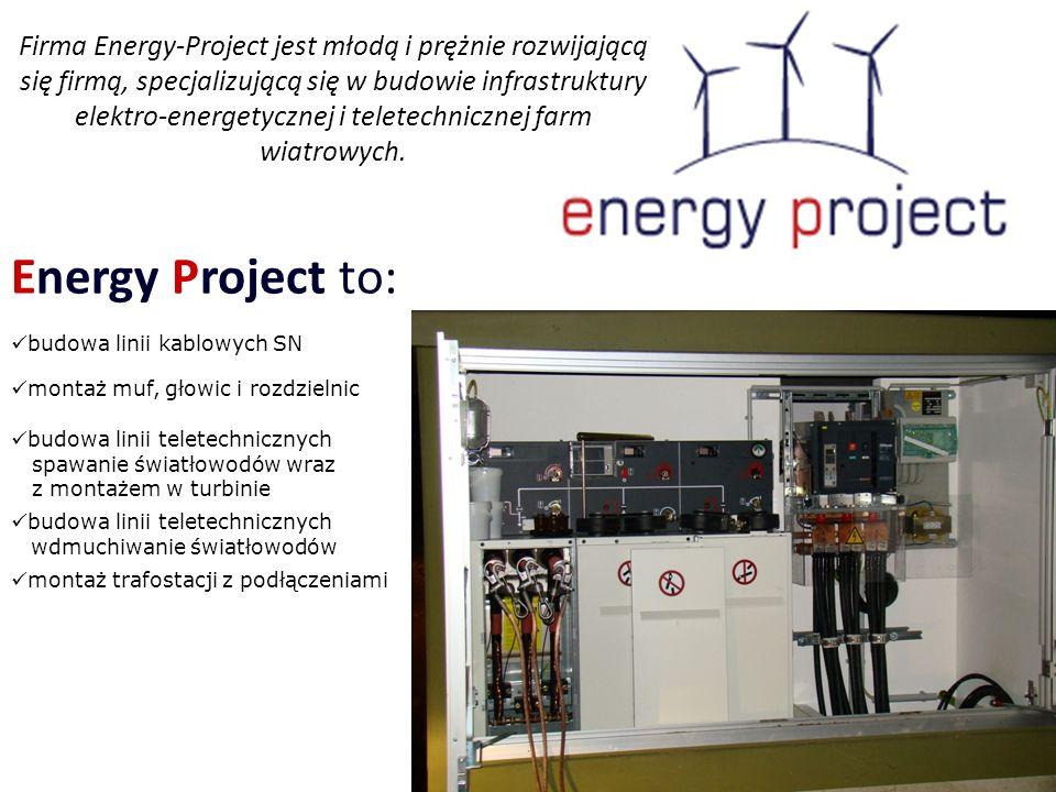 Firma Energy-Project jest młodą i prężnie rozwijającą się firmą, specjalizującą się w budowie infrastruktury elektro-energetycznej i teletechnicznej f