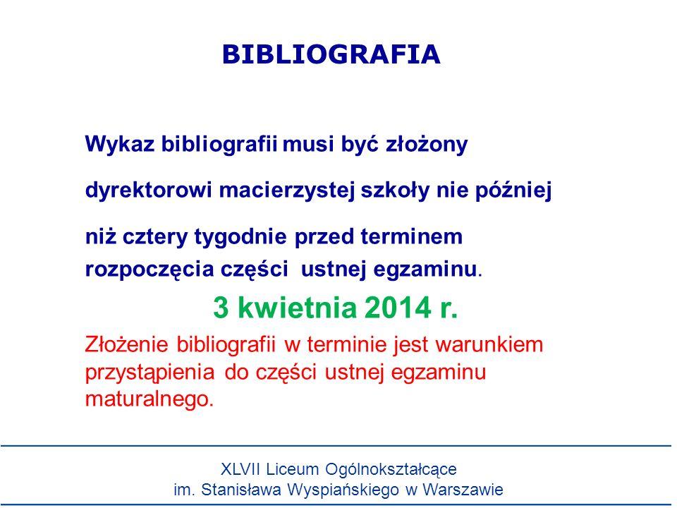 BIBLIOGRAFIA Wykaz bibliografii musi być złożony dyrektorowi macierzystej szkoły nie później niż cztery tygodnie przed terminem rozpoczęcia części ust