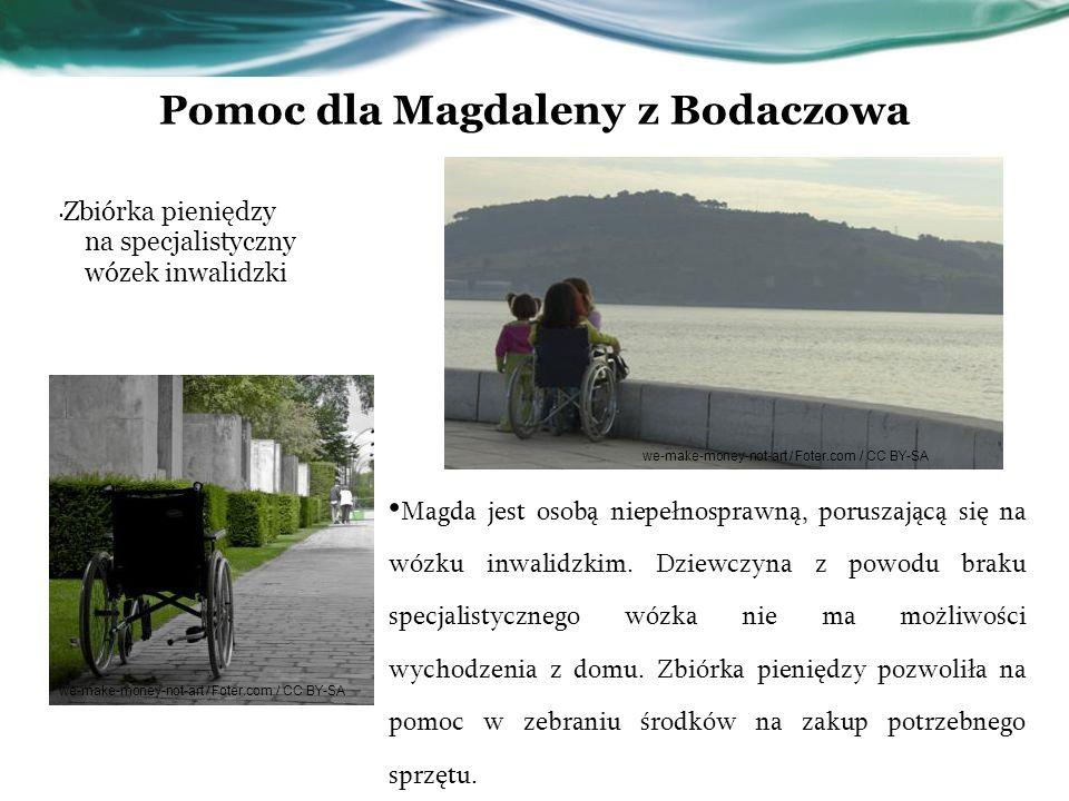 Pomoc dla Magdaleny z Bodaczowa Magda jest osobą niepełnosprawną, poruszającą się na wózku inwalidzkim. Dziewczyna z powodu braku specjalistycznego wó
