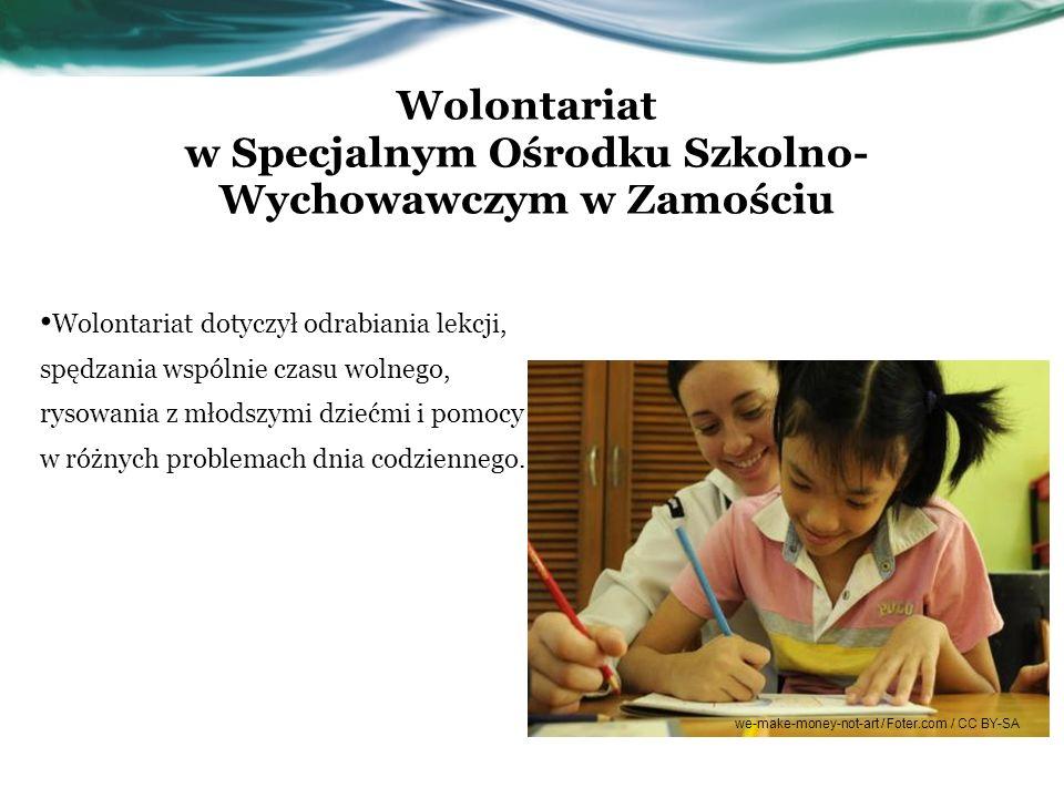 Wolontariat w Specjalnym Ośrodku Szkolno- Wychowawczym w Zamościu Wolontariat dotyczył odrabiania lekcji, spędzania wspólnie czasu wolnego, rysowania