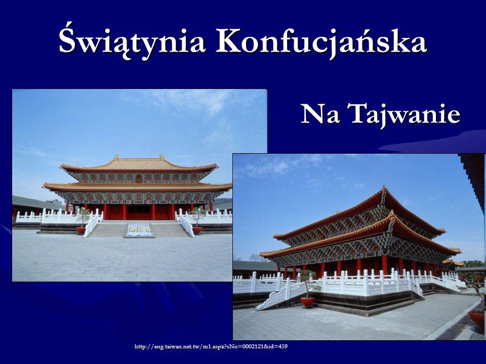Świątynia Konfucjańska http://eng.taiwan.net.tw/m1.aspx?sNo=0002121&id=459 Na Tajwanie