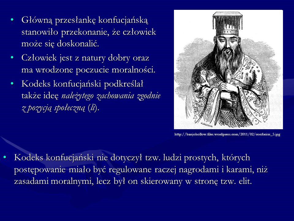 Główną przesłankę konfucjańską stanowiło przekonanie, że człowiek może się doskonalić.Główną przesłankę konfucjańską stanowiło przekonanie, że człowie