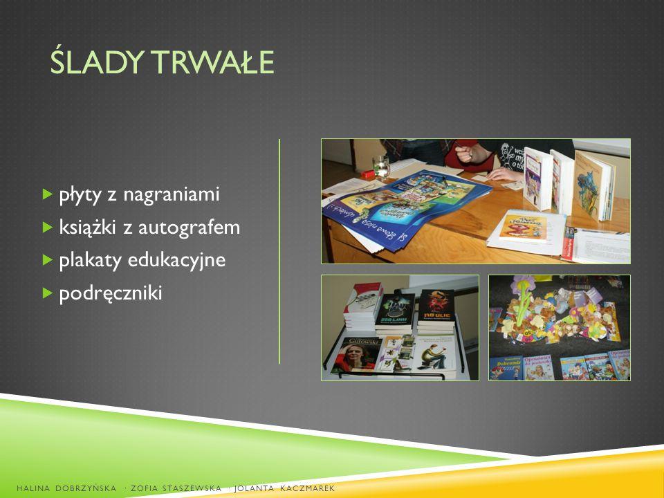 ŚLADY TRWAŁE płyty z nagraniami książki z autografem plakaty edukacyjne podręczniki HALINA DOBRZYŃSKA · ZOFIA STASZEWSKA · JOLANTA KACZMAREK