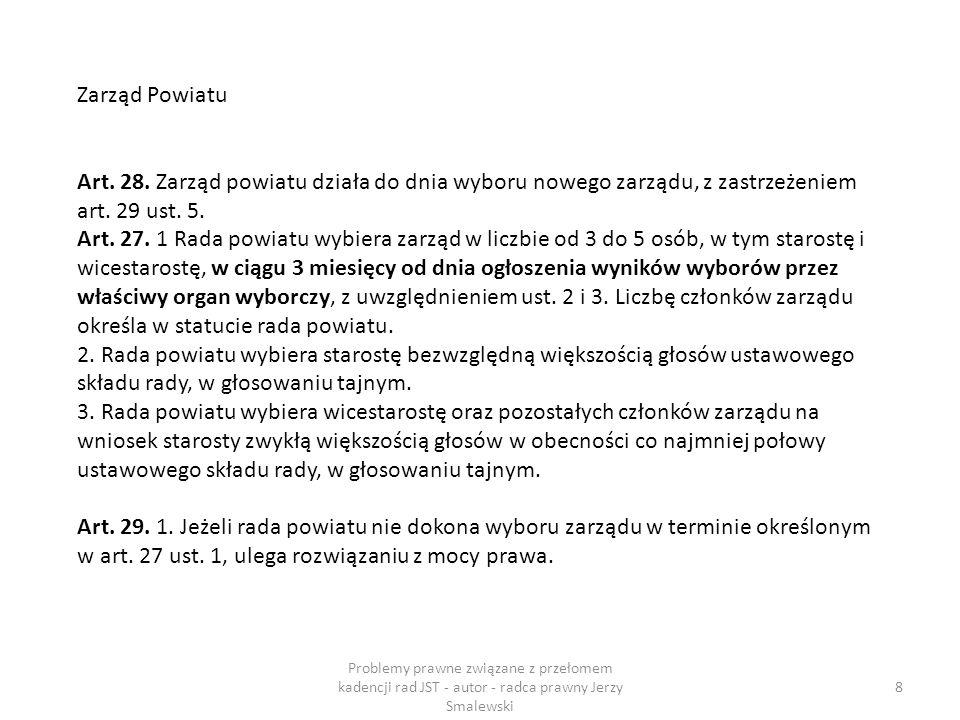 Pracownicy zatrudnieni na podstawie umów o pracę – bez zmian 19 Problemy prawne związane z przełomem kadencji rad JST - autor - radca prawny Jerzy Smalewski
