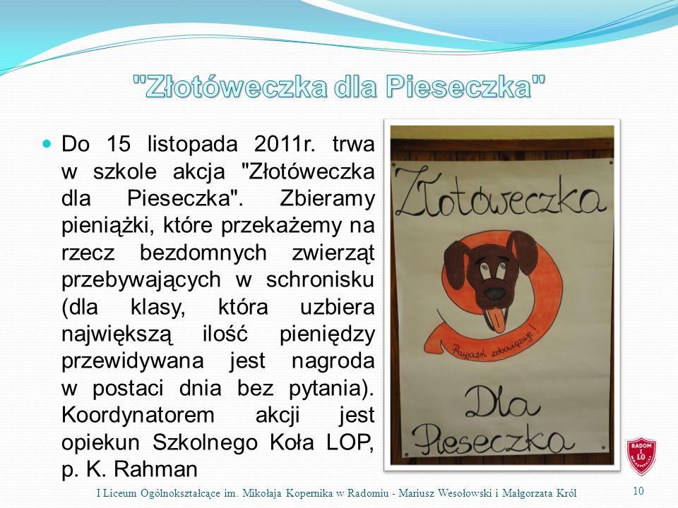 Do 15 listopada 2011r.trwa w szkole akcja Złotóweczka dla Pieseczka .