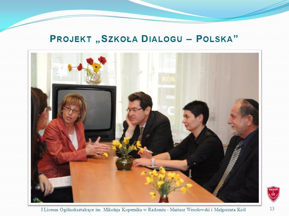 P ROJEKT S ZKOŁA D IALOGU – P OLSKA 13 I Liceum Ogólnokształcące im.