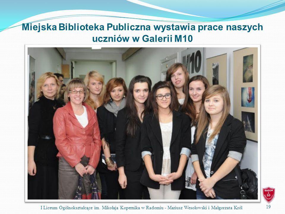 Miejska Biblioteka Publiczna wystawia prace naszych uczniów w Galerii M10 19 I Liceum Ogólnokształcące im.