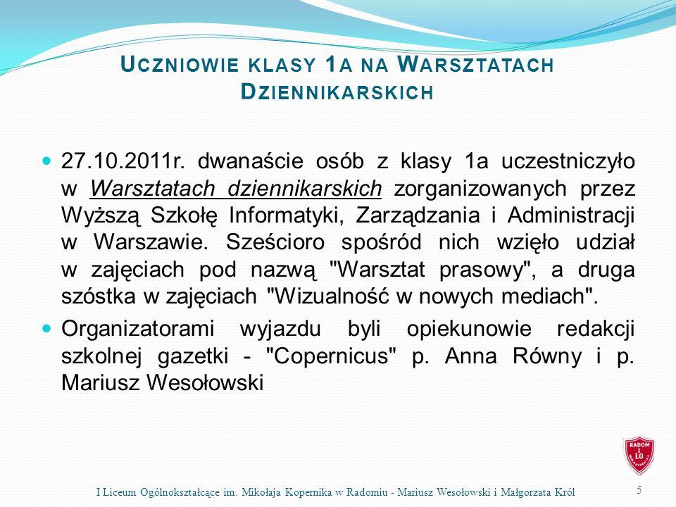 U CZNIOWIE KLASY 1 A NA W ARSZTATACH D ZIENNIKARSKICH 27.10.2011r.