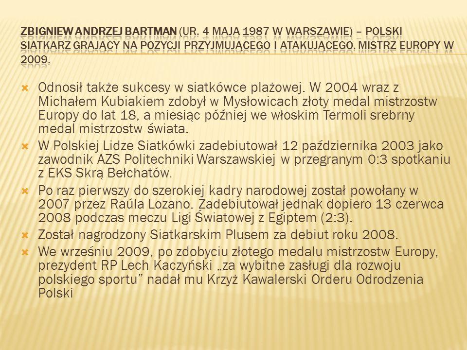 Odnosił także sukcesy w siatkówce plażowej. W 2004 wraz z Michałem Kubiakiem zdobył w Mysłowicach złoty medal mistrzostw Europy do lat 18, a miesiąc p