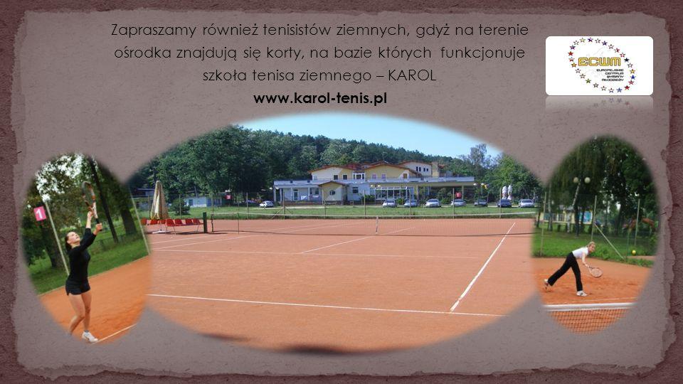 Zapraszamy również tenisistów ziemnych, gdyż na terenie ośrodka znajdują się korty, na bazie których funkcjonuje szkoła tenisa ziemnego – KAROL www.ka