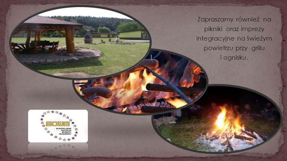 Zapraszamy również na pikniki oraz imprezy integracyjne na świeżym powietrzu przy grillu i ognisku.