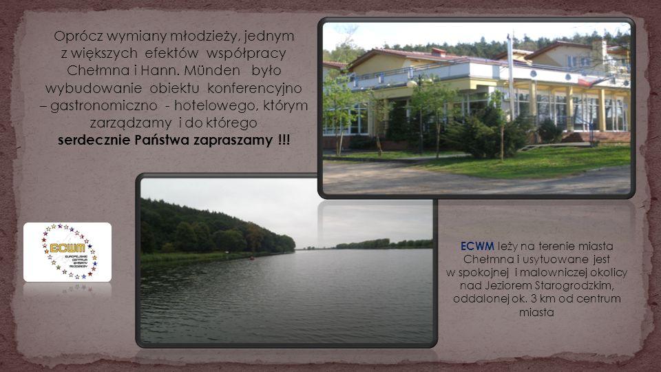 Oprócz wymiany młodzieży, jednym z większych efektów współpracy Chełmna i Hann. Münden było wybudowanie obiektu konferencyjno – gastronomiczno - hotel