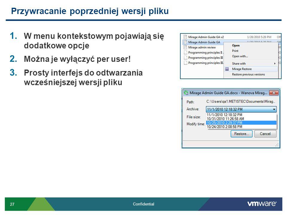 27 Confidential 1. W menu kontekstowym pojawiają się dodatkowe opcje 2. Można je wyłączyć per user! 3. Prosty interfejs do odtwarzania wcześniejszej w