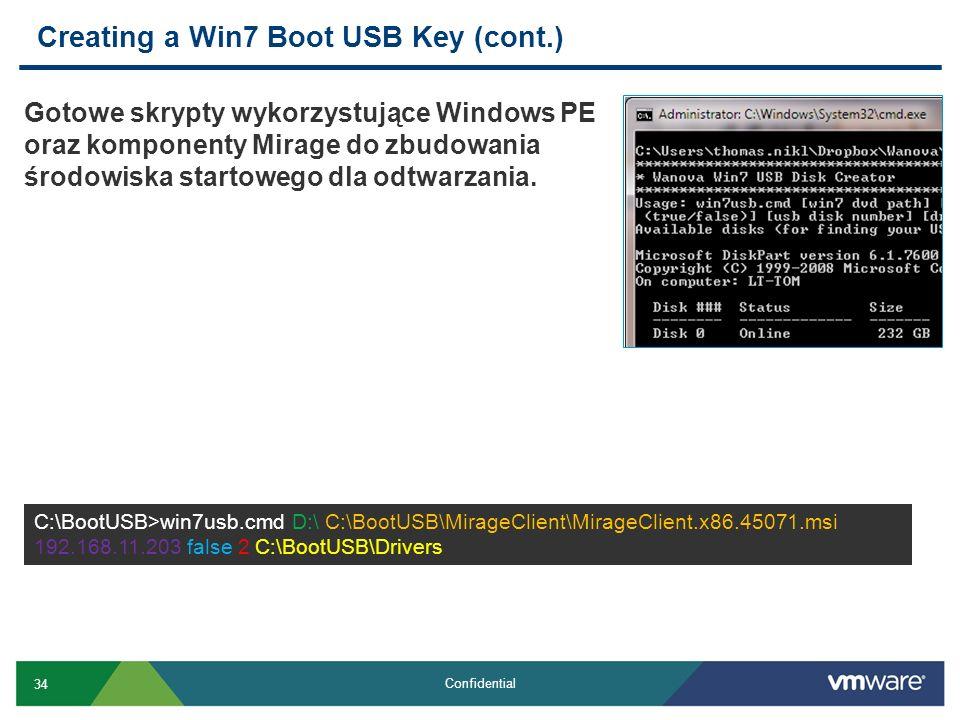 34 Confidential Gotowe skrypty wykorzystujące Windows PE oraz komponenty Mirage do zbudowania środowiska startowego dla odtwarzania. Creating a Win7 B