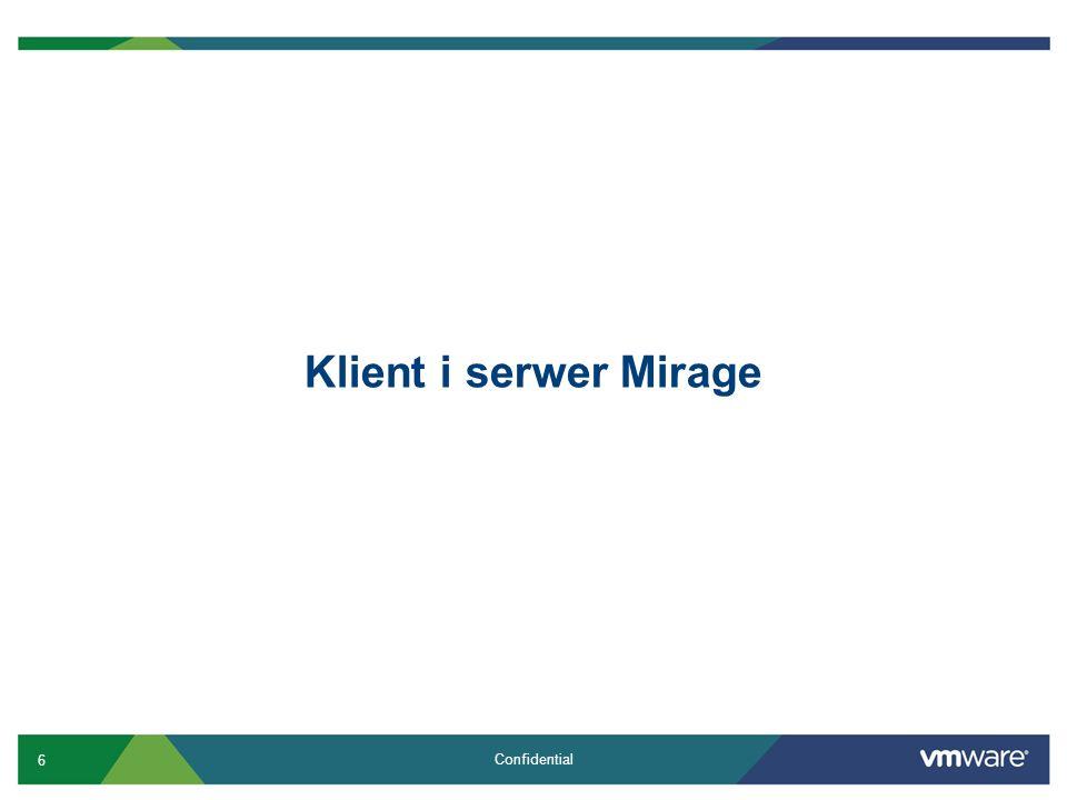 7 Confidential Serwer Mirage Składowanie danych SAN, NAS or lokalna przestrzeń dyskowa Zakładamy około 15 GB per użytkownik Włączenie kompresji wolumenu Mirage da około 25% oszczędności.