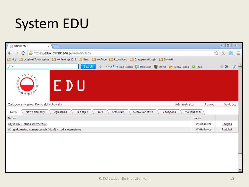 System EDU 18R. Kotowski, Nie ma ratunku....