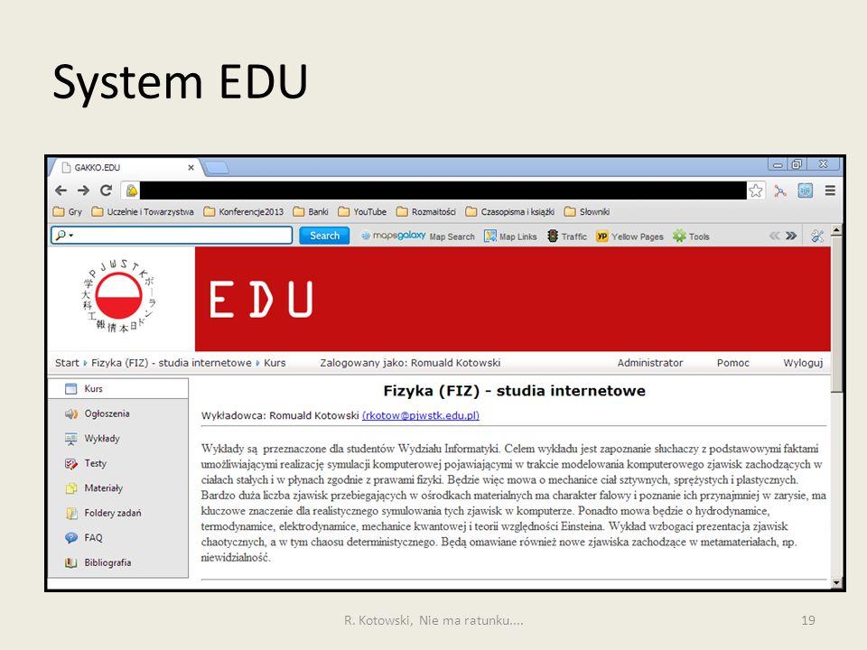 System EDU 19R. Kotowski, Nie ma ratunku....