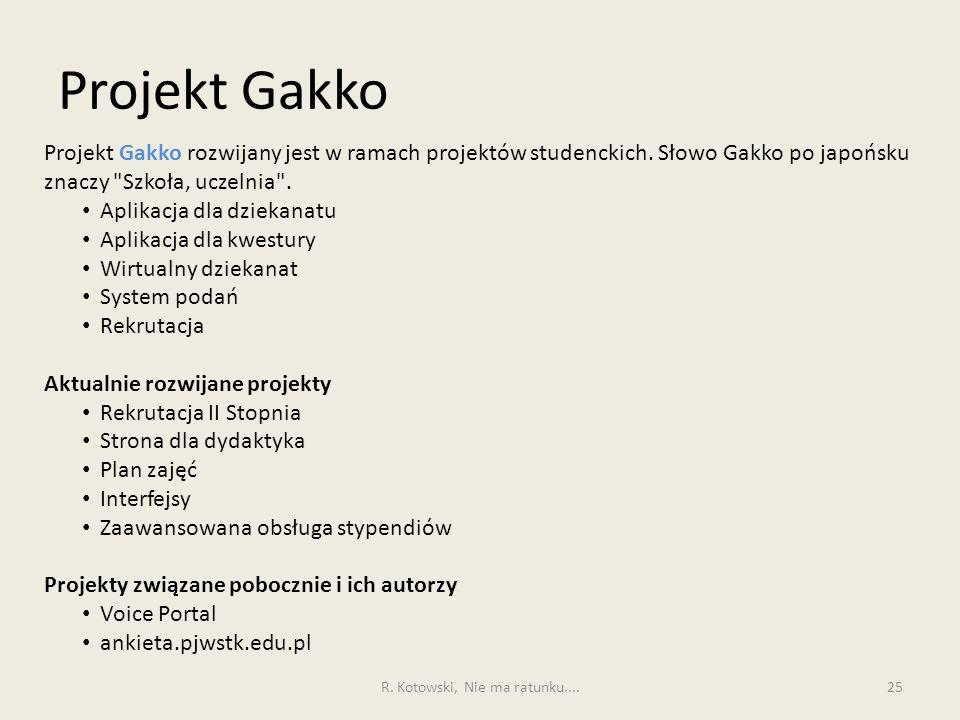 Projekt Gakko 25 Projekt Gakko rozwijany jest w ramach projektów studenckich. Słowo Gakko po japońsku znaczy