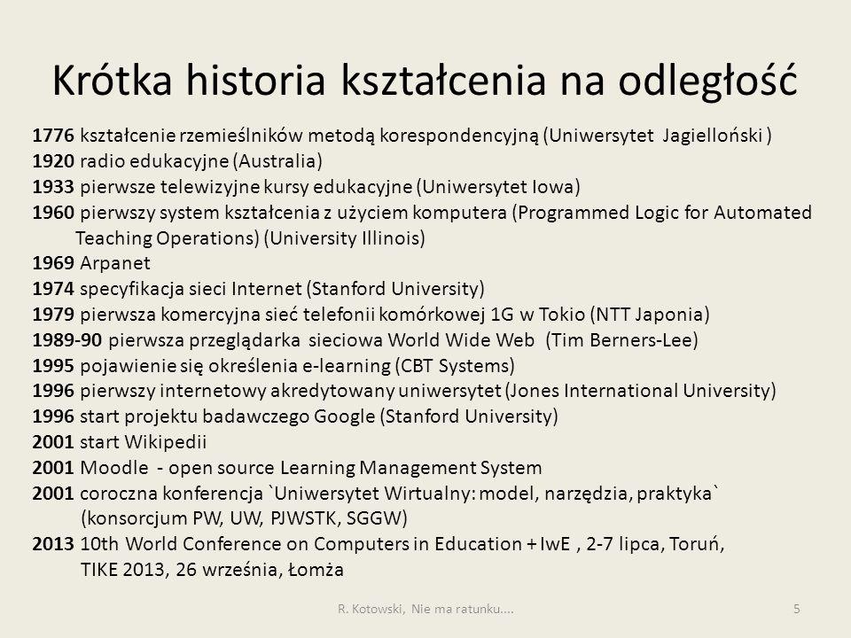 Krótka historia kształcenia na odległość 1776 kształcenie rzemieślników metodą korespondencyjną (Uniwersytet Jagielloński ) 1920 radio edukacyjne (Aus
