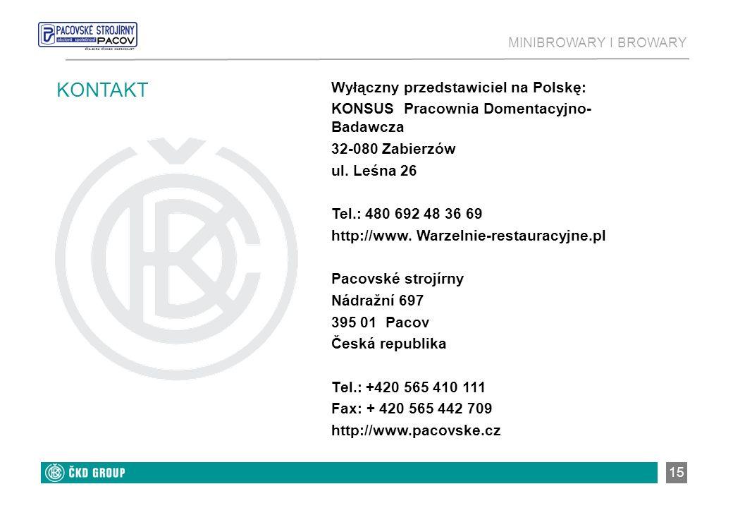 15 KONTAKT Wyłączny przedstawiciel na Polskę: KONSUS Pracownia Domentacyjno- Badawcza 32-080 Zabierzów ul. Leśna 26 Tel.: 480 692 48 36 69 http://www.